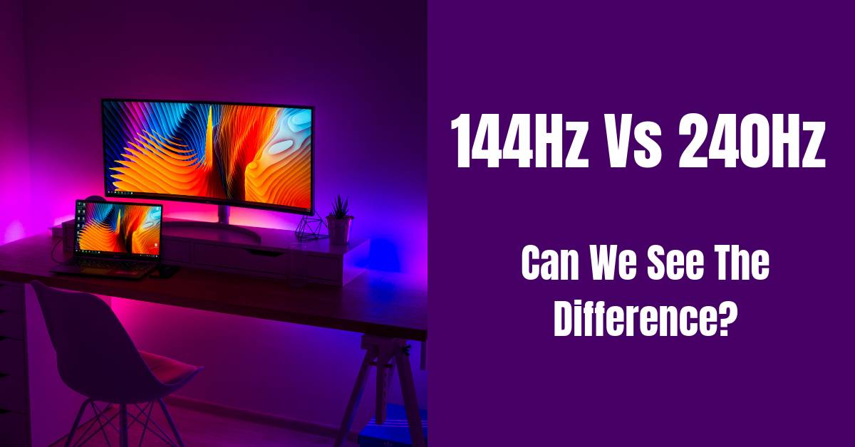 The Difference between 144Hz Vs 240Hz