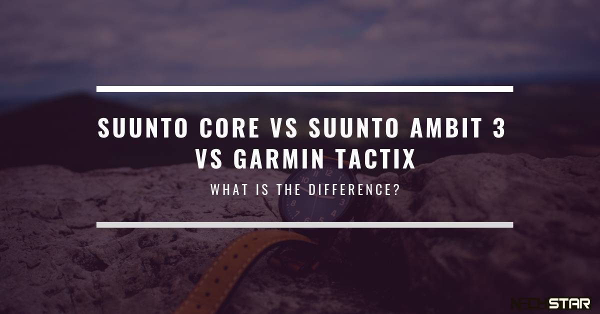 Suunto Core vs Suunto Ambit 3 vs Garmin Tactix Bravo: Comparison Of Outdoor Smartwatches