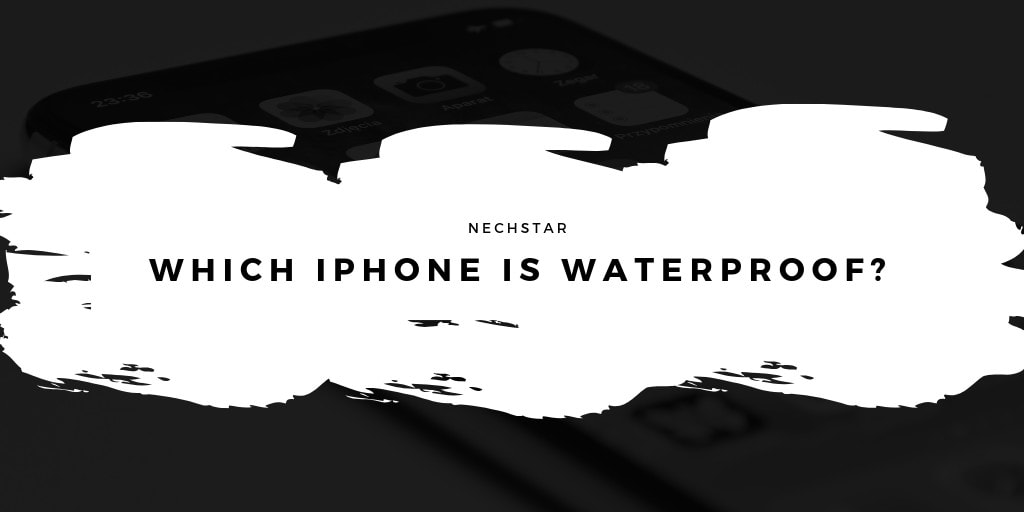 which iphone to buy as a waterproof